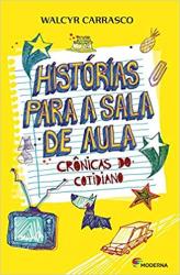 HISTORIAS PARA A SALA DE AULA - CRONICAS DO COTIDIANO
