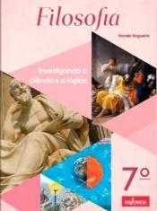 FILOSOFIA INVESTIGANDO O PENSAR 7º ANO NOGUEIRA, NONATO
