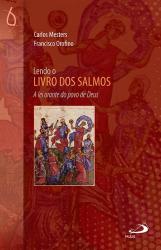 LENDO O LIVRO DOS SALMOS - A LEI ORANTE DO POVO DE DEUS