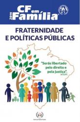 CF EM FAMÍLIA 2019 - FRATERNIDADE E POLÍTICAS PÚBLICAS