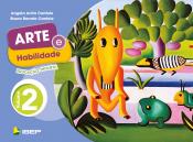 ARTE E HABILIDADE - VOLUME 2 - EDUCAÇÃO INFANTIL