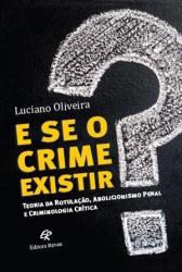 E SE O CRIME EXISTIR