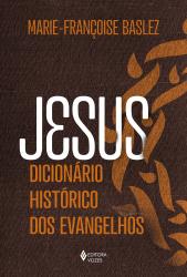 JESUS - DICIONÁRIO HISTÓRICO DOS EVANGELHOS