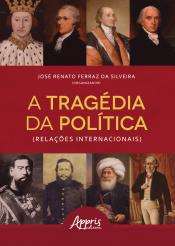 TRAGÉDIA DA POLÍTICA, A - RELAÇÕES INTERNACIONAIS