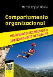 COMPORTAMENTO ORGANIZACIONAL - MELHORANDO O DESEMPENHO E O COMPROMETIMENTO NO TRABALHO
