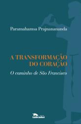 TRANSFORMAÇÃO DO CORAÇÃO, A