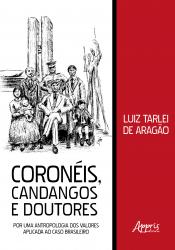 CORONÉIS CANDANGOS E DOUTORES - POR UMA ANTROPOLOGIA DOS VALORES APLICADA AO CASO BRASILEIRO