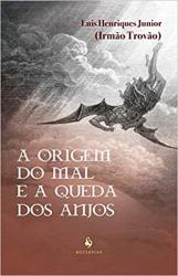 ORIGEM DO MAL E A QUEDA DOS ANJOS, A