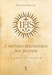 MÉTODO PEDAGÓGICO DOS JESUÍTAS, O - O RATIO STUDIORUM