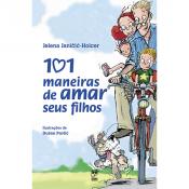 101 MANEIRAS DE AMAR SEUS FILHOS - 1