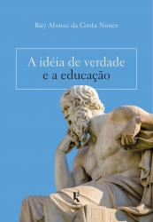 IDÉIA DE VERDADE E A EDUCAÇÃO, A