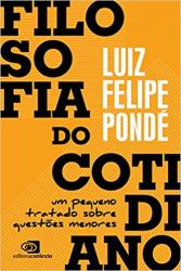 FILOSOFIA DO COTIDIANO - UM PEQUENO TRATADO SOBRE QUESTÕES MENORES
