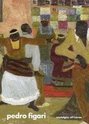 PEDRO FIGARI - NOSTALGIAS AFRICANAS