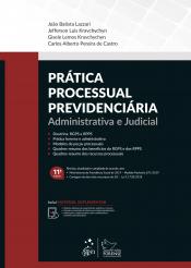 PRÁTICA PROCESSUAL PREVIDENCIÁRIA - ADMINISTRATIVA E JUDICIAL