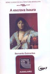 ESCRAVA ISAURA, A - AUDIOLIVRO - SERIE CLASSICOS DA LITERATURA BRASILEIRA - 1