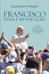 FRANCISCO - VIDA E REVOLUÇÃO