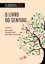 LIVRO DO SENTIDO, O - VOLUME II - QUAL É AFINAL O SENTIDO DA VIDA