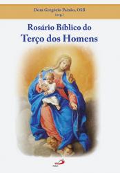 ROSÁRIO BÍBLICO DO TERÇO DOS HOMENS