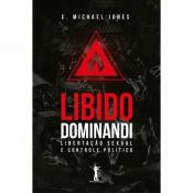 LIBIDO DOMINANDI - LIBERTAÇÃO SEXUAL E CONTROLE POLÍTICO