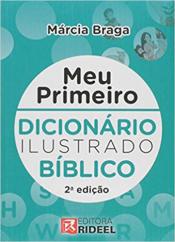 MEU PRIMEIRO DICIONÁRIO ILUSTRADO BÍBLICO