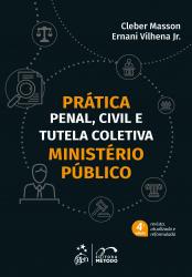 PRÁTICA PENAL CIVIL E TUTELA COLETIVA - MINISTÉRIO PÚBLICO