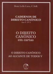 DIREITO CANONICO AO ALCANCE DE TODOS V, O - EM CARTAS
