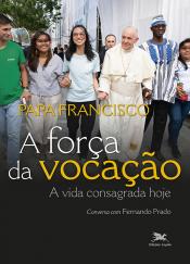 FORÇA DA VOCAÇÃO, A
