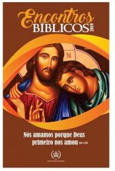 ENCONTROS BÍBLICOS 2019 - NÓS AMAMOS PORQUE DEUS PRIMEIRO NOS AMOU