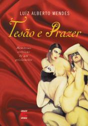TESAO E PRAZER - MEMORIAS EROTICAS DE UM PRISIONEIRO - 1