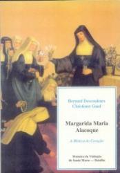 MARGARIDA MARIA ALACOQUE - A MISTICA DO CORACAO - 1ª