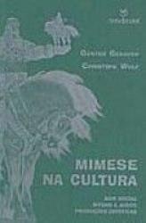 MIMESE NA CULTURA: AGIR SOCIAL, RITUAIS E JOGOS, PRODUCOES ESTETICAS - 1
