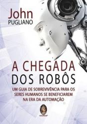 CHEGADA DOS ROBÔS, A