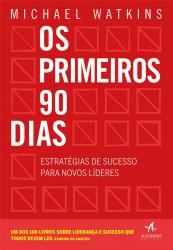 OS PRIMEIROS 90 DIAS