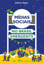 MÍDIAS SOCIAIS NO BRASIL EMERGENTE