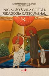 INICIAÇÃO A VIDA CRISTÃ E PEDAGOGIA CATECUMENAL