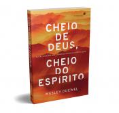 CHEIO DE DEUS, CHEIO DO ESPÍRITO - REVOLUCIONE SUA VIDA ATRAVÉS DO MOVER DO ESPÍRITO SANTO