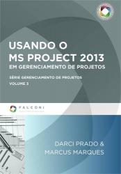 USANDO O MS PROJECT 2013 - EM GERENCIAMENTO DE PROJETOS