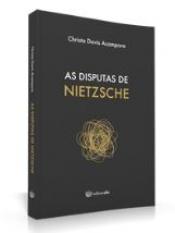 DISPUTAS DE NIETZSCHE, AS