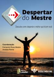 DESPERTAR DO MESTRE - DESCUBRA COMO DESPERTAR O MELHOR QUE HA EM VOCE