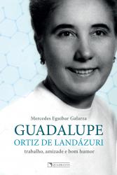 GUADALUPE ORTIZ DE LANDÁZURI - TRABALHO, AMIZADE E BOM HUMOR