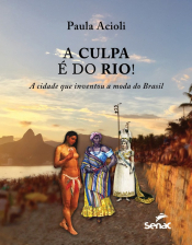 CULPA É DO RIO, A