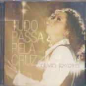 CD TUDO PASSA PELA CRUZ OLIVIA FERREIRA