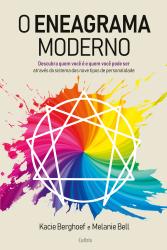 Eneagrama Moderno - Descubra quem você é e quem você pode ser através do sistema dos nove tipos de personalidade