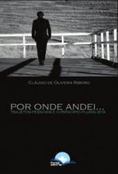 POR ONDE ANDEI - TRAJETOS PESSOAIS E O PRINCÍPIO PLURALISTA