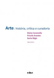 ARTE - HISTÓRIA CRÍTICA E CURADORIA
