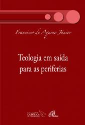 TEOLOGIA EM SAÍDA PARA AS PERIFERIAS