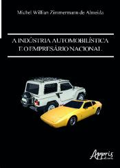 INDÚSTRIA AUTOMOBILÍSTICA E O EMPRESÁRIO NACIONAL, A