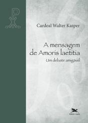 MENSAGEM DE AMORIS LAETITIA, A - UM DEBATE AMIGÁVEL