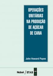 OPERAÇÕES UNITÁRIAS NA PRODUÇÃO DE AÇÚCAR DE CANA