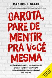 GAROTA PARE DE MENTIR PRA VOCÊ MESMA